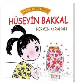Hüseyin Bakkal - Ben Büyürken Serisi 1