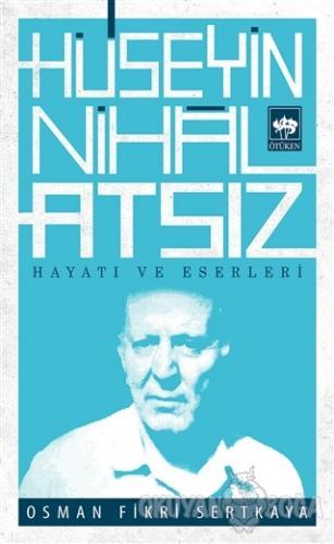Hüseyin Nihal Atsız Hayatı ve Eserleri - Osman Fikri Sertkaya - Ötüken