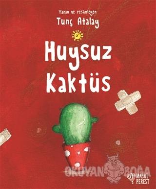 Huysuz Kaktüs Tunç Atalay