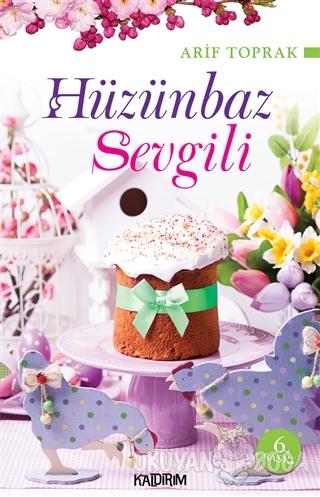 Hüzünbaz Sevgili - Arif Toprak - Kaldırım Yayınları