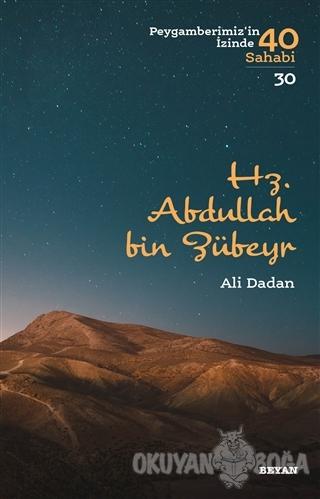 Hz. Abdullah bin Zübeyr - Ali Dadan - Beyan Yayınları