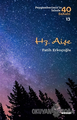 Hz. Aişe - Peygamberimiz'in İzinde 40 Sahabi/13