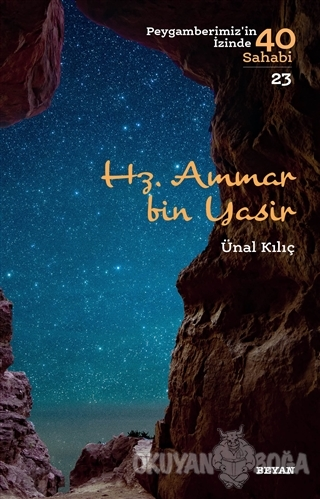 Hz. Ammar bin Yasir - Peygamberimiz'in İzinde 40 Sahabi/23 - Ünal Kılı