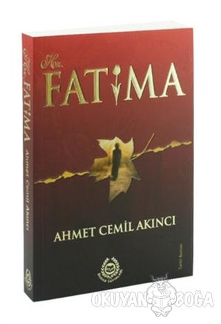 Hz. Fatıma - Ahmet Cemil Akıncı - Bahar Yayınları