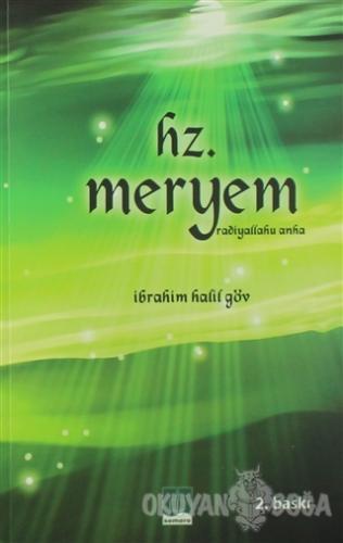 Hz. Meryem (Radiyallahu Anha) - İbrahim Halil Göv - Semere Yayınları