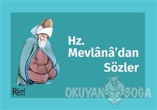 Hz. Mevlana'dan Sözler - Mevlana Celaleddin Rumi - Rumi Yayınları
