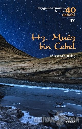 Hz. Muaz bin Cebel - Peygamberimiz'in İzinde 40 Sahabi/37 - Mustafa Kı
