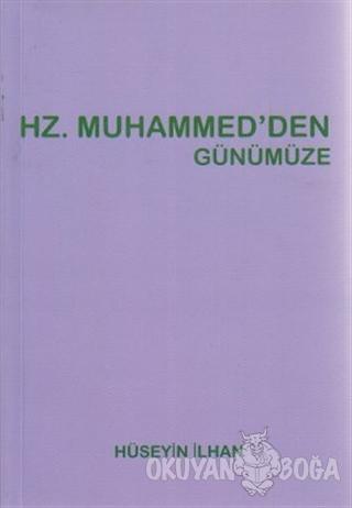 Hz. Muhammed'den Günümüze - Hüseyin İlhan - Sarissa Yayınları