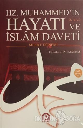 Hz. Muhammed'in Hayatı ve islam Daveti Cilt: 1 Celaleddin Vatandaş