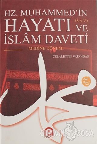 Hz. Muhammed'in Hayatı ve İslam Daveti Cilt: 2