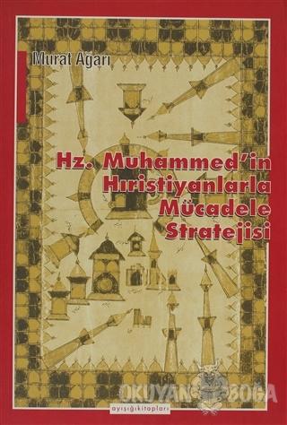 Hz. Muhammed'in Hıristiyanlarla Mücadele Stratejisi