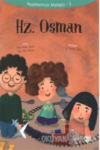 Hz.Osman - Peygamberimizin Arkadaşları 8 - Amine Kevser Karaca - Türki