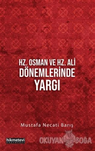 Hz. Osman ve Hz. Ali Dönemlerinde Yargı - Mustafa Necati Barış - Hikme