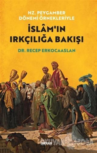 Hz. Peygamber Dönemi Örnekleriyle İslam'ın Irkçılığa Bakışı - Recep Er
