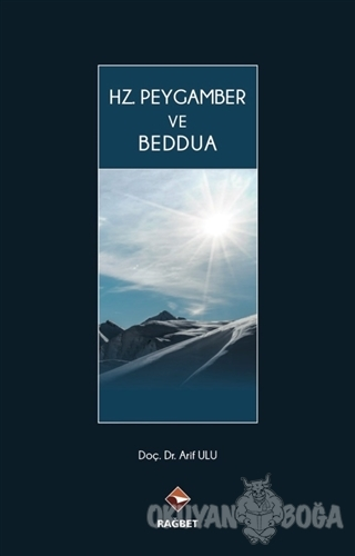 Hz. Peygamber ve Beddua (Ciltli) - Arif Ulu - Rağbet Yayınları