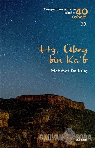 Hz. Übey bin Ka'b - Mehmet Dalkılıç - Beyan Yayınları
