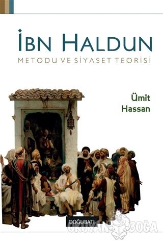 İbn Haldun Metodu ve Siyaset Teorisi - Ümit Hassan - Doğu Batı Yayınla