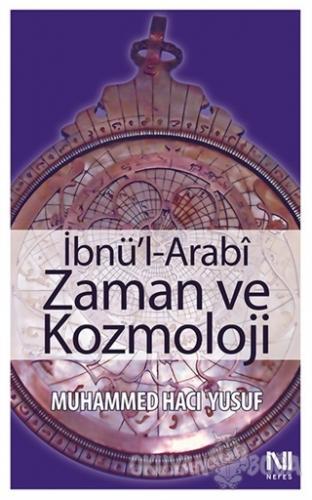 İbnü'l-Arabi Zaman ve Kozmoloji - Muhammed Hacı Yusuf - Nefes Yayıncıl