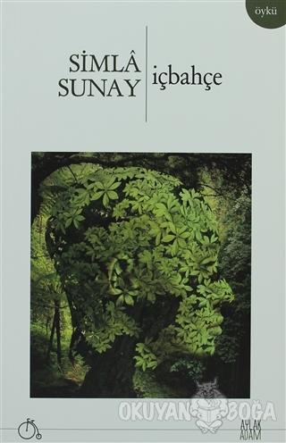 İçbahçe - Simla Sunay - Aylak Adam Kültür Sanat Yayıncılık