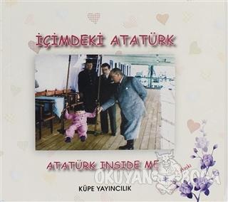 İçimdeki Atatürk / Atatürk Inside Me