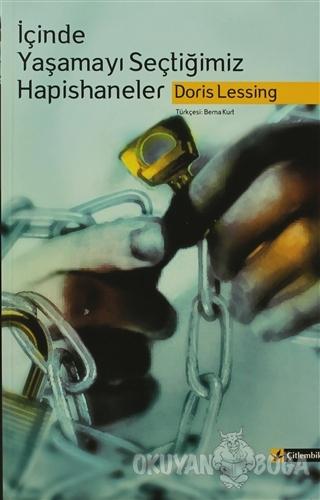 İçinde Yaşamayı Seçtiğimiz Hapishaneler - Doris Lessing - Çitlembik Ya