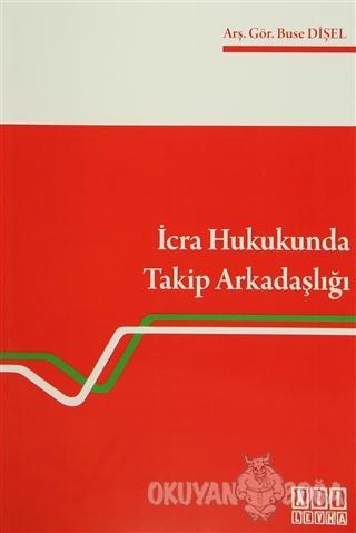 İcra Hukukunda Takip Arkadaşlığı - Buse Dişel - On İki Levha Yayınları