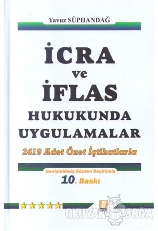 İcra ve İflas Hukukunda Uygulamalar - Yavuz Süphandağ - Bilge Yayınevi