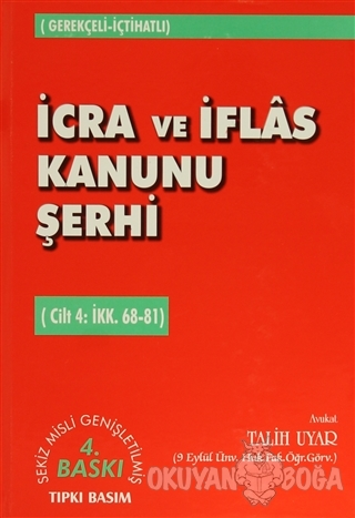 İcra ve İflas Kanunu Şerhi Cilt 4: İİK. 68-81 (Ciltli) - Talih Uyar -