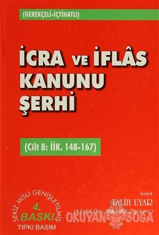 İcra ve İflas Kanunu Şerhi Cilt 8: İİK. 148-167 (Ciltli) - Talih Uyar