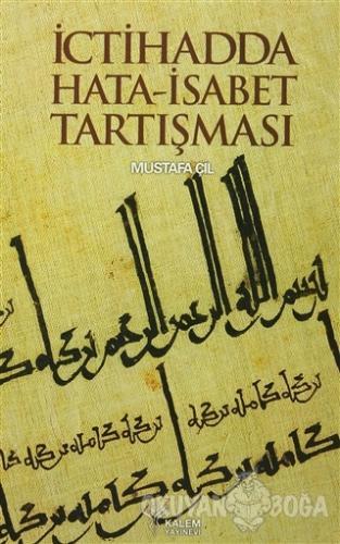 İctihadda Hata-İsabet Tartışması - Mustafa Çil - Kalem Yayınevi