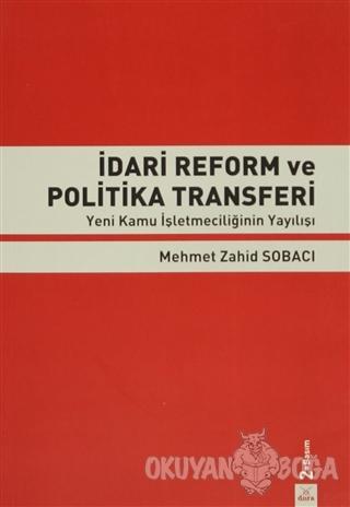 İdari Reform ve Politika Transferi - Mehmet Zahid Sobacı - Dora Basım