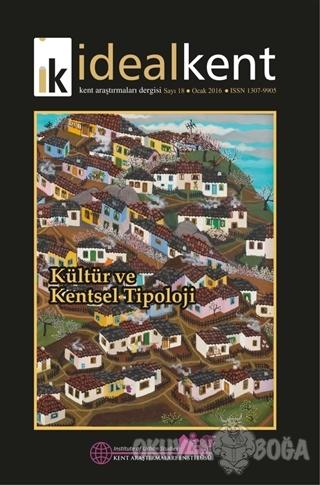 İdeal Kent - Kent Araştırmaları Dergisi Sayı: 18 - Kolektif - İdealKen