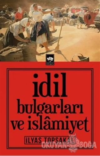 İdil Bulgarları ve İslamiyet İlyas Topsakal