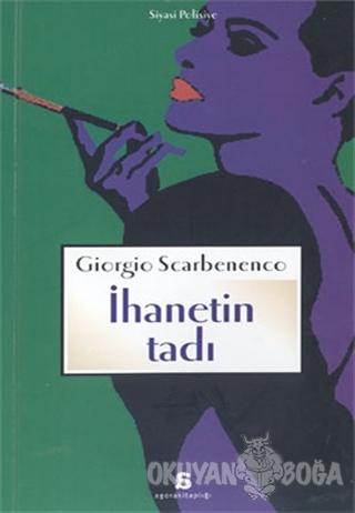 İhanetin Tadı - Giorgio Scerbanenco - Agora Kitaplığı