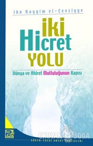 İki Hicret Yolu - İbn Kayyim el-Cevziyye - Karınca & Polen Yayınları
