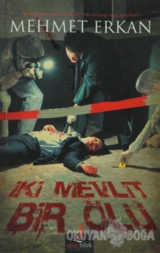 İki Mevlit Bir Ölü - Mehmet Erkan - Altın Bilek Yayınları