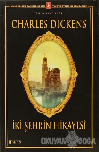 İki Şehrin Hikayesi - Charles Dickens - Aden Yayıncılık