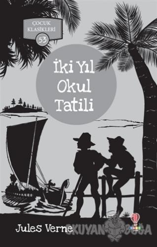İki Yıl Okul Tatili - Jules Verne - Dahi Çocuk Yayınları