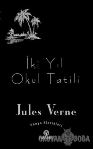 İki Yıl Okul Tatili - Jules Verne - Hasbahçe