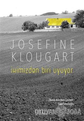 İkimizden Biri Uyuyor - Josefine Klougart - Alabanda Yayınları
