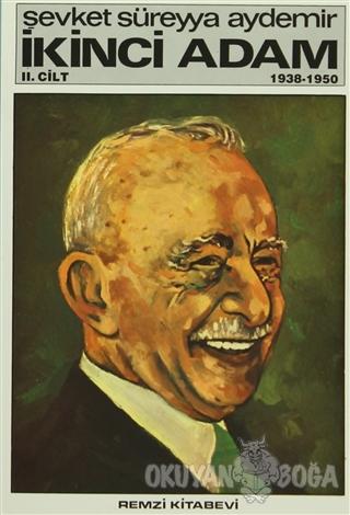 İkinci Adam Cilt: 2 1938-1950 - Şevket Süreyya Aydemir - Remzi Kitabev
