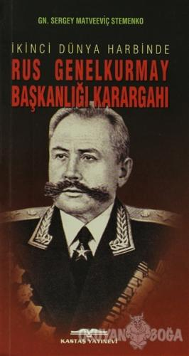 İkinci Dünya Harbinde Rus Genelkurmay Başkanlığı Karargahı - Sergey Ma