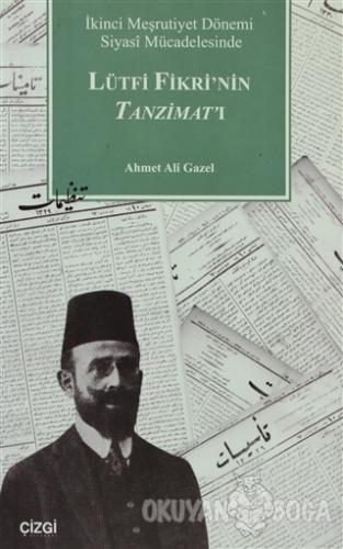 İkinci Meşrutiyet Dönemi Siyasi Mücadelesinde Lütfi Fikri'nin Tanzimat
