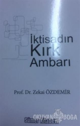 İktisadın Kırk Ambarı - Zekai Özdemir - Sümer Kitabevi - Hukuk Kitapla