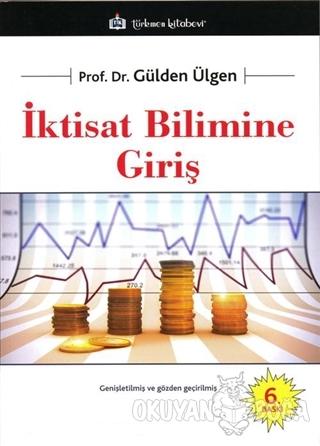 İktisat Bilimine Giriş - Gülden Ülgen - Türkmen Kitabevi - Akademik Ki