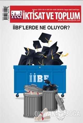 İktisat ve Toplum Dergisi Sayı: 104 Haziran 2019