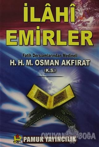 İlahi Emirler (Sohbet-005) (Ciltli) - M. Osman Akfırat - Pamuk Yayıncı