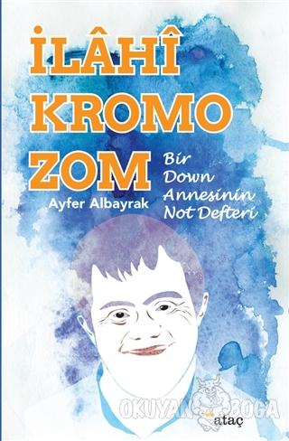 İlahi Kromozom - Ayfer Albayrak - Ataç Yayınları