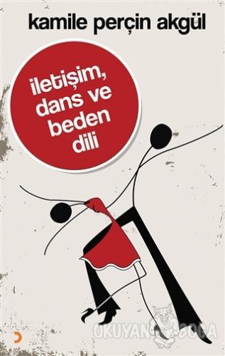 İletişim, Dans ve Beden Dili - Kamile Perçin Akgül - Cinius Yayınları