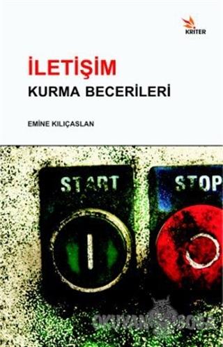 İletişim Kurma Becerileri - Emine Kılıçaslan - Kriter Yayınları